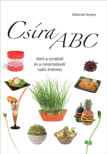 Csíra ABC könyv - Amit a csírákról és a csíráztatásról tudni érdemes